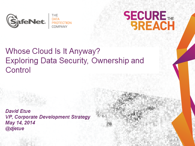 Whose Cloud Is It Anyway? Exploring Data Security, Ownership and Control
