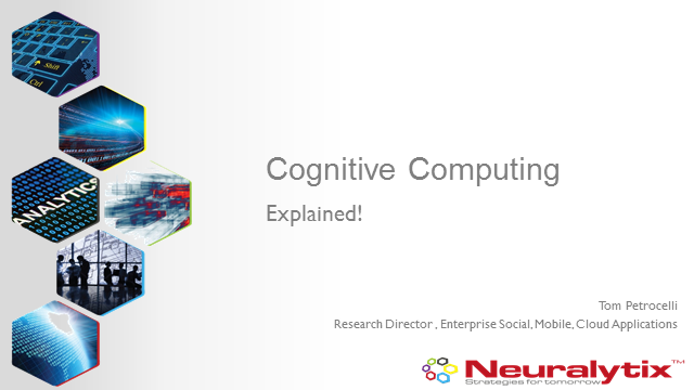 Cognitive Computing: What Is It and Why Should You Care