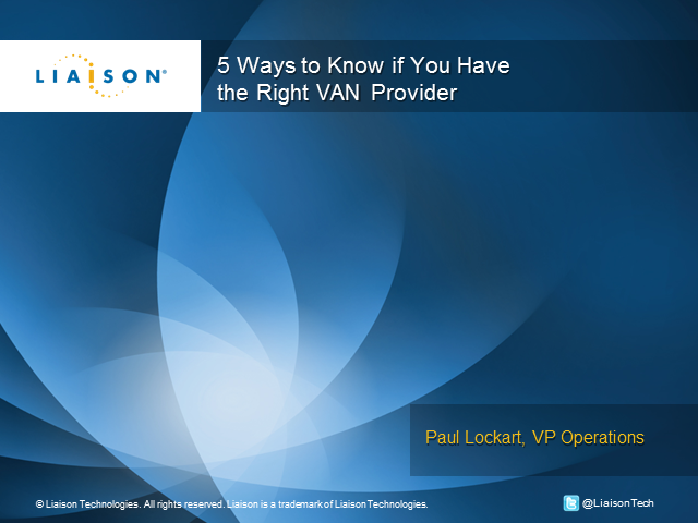 5 Ways to Know if You Have the Right VAN Provider