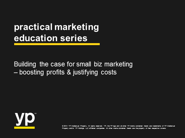 Building the Case for Small Biz Marketing – Boosting Profits & Justifying Costs