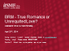 BRM - True Romance or Unrequited Love?