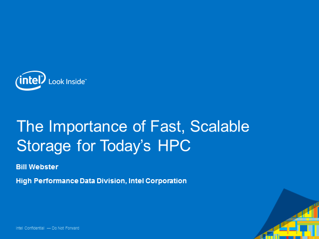 The Importance of Very Fast, Highly Scalable Storage for Today's HPC