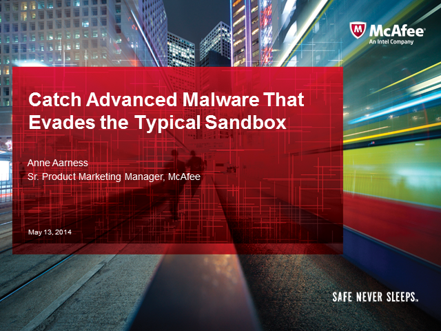 Catch Advanced Malware That Evades the Typical Sandbox
