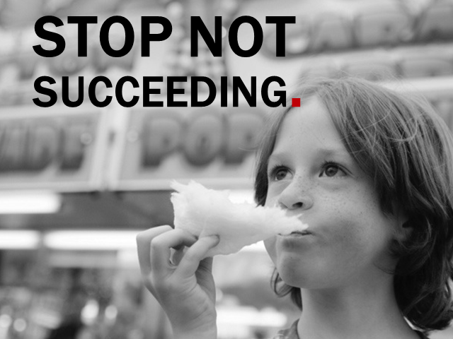 Stop Not Succeeding