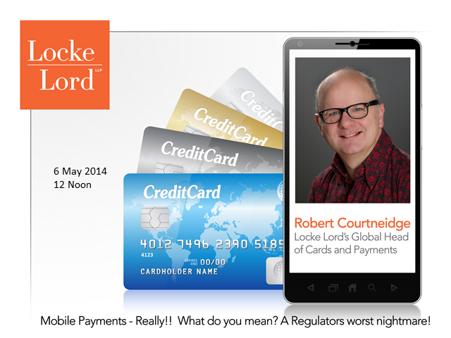 Mobile Payments – Really!! What Do You Mean? A Regulators Worst Nightmare