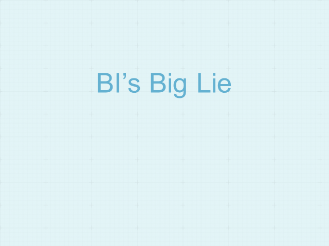 BI's Big Lie: The Distinction Between Visualization and Analysis