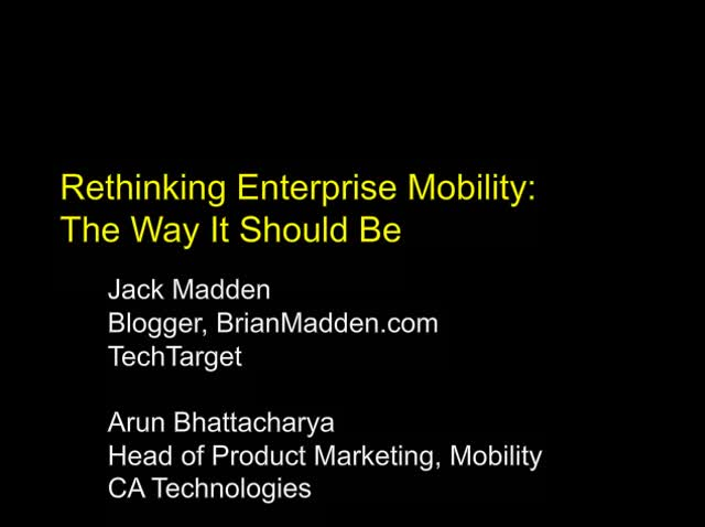 Jack Madden: Rethinking Enterprise Mobility - The Way It Should Be