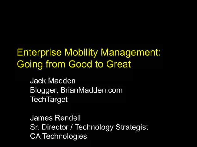 Jack Madden: Enterprise Mobility Management – Going from Good to Great