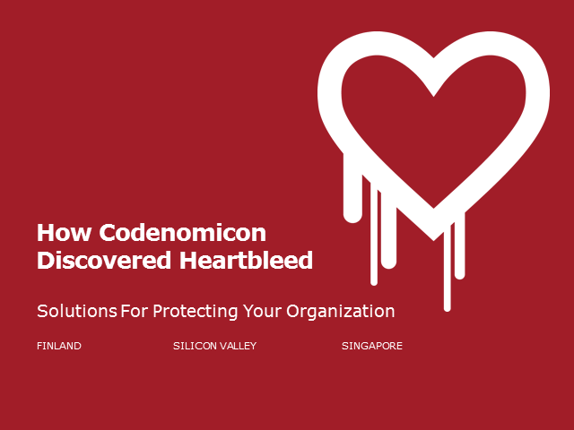 How Codenomicon Discovered Heartbleed Solutions For Protecting Your Organization