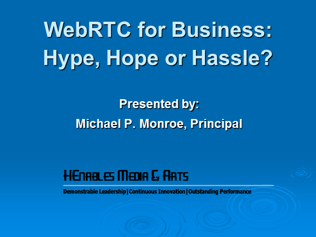 WebRTC for Business: Hype, Hope or Hassle?