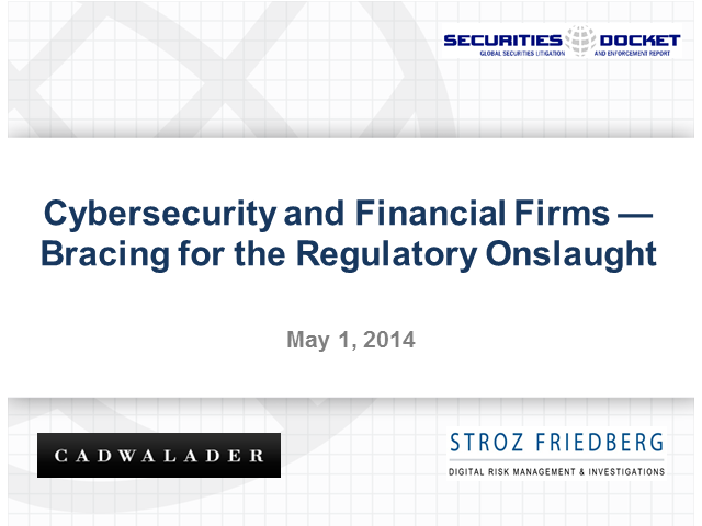 Cybersecurity and Financial Firms -- Bracing for the Regulatory Onslaught