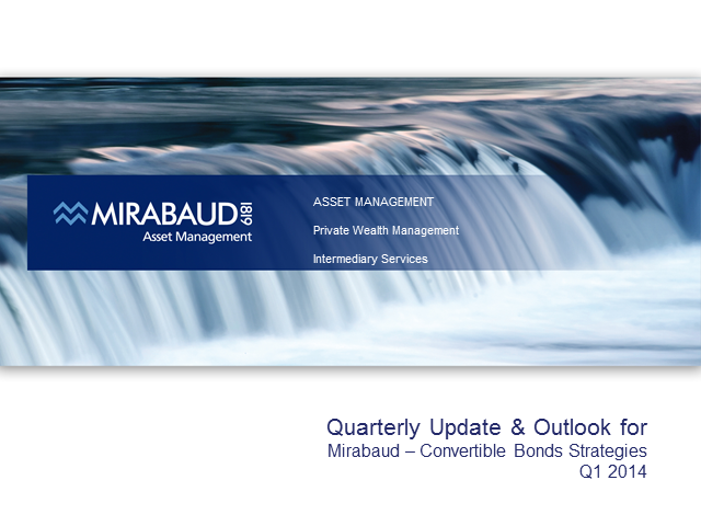 Mirabaud Convertible Bonds Funds - Q1 2014