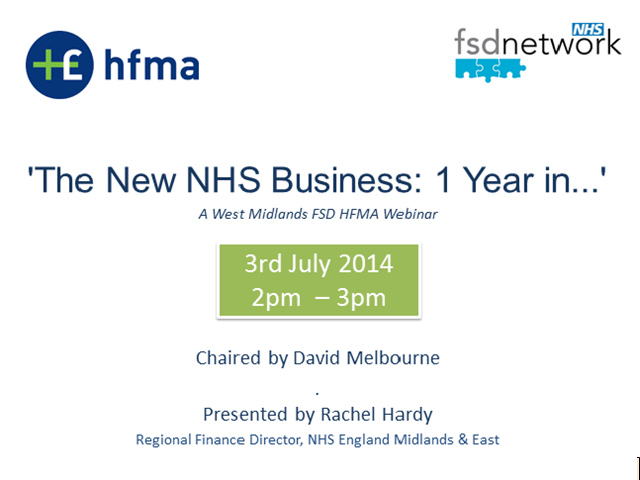'The new NHS business: 1 year in...' A West Midlands FSD HFMA Webinar