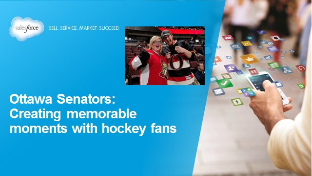 Ottawa Senators:  Creating memorable moments with hockey fans.