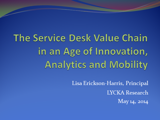 The Service Desk Value Chain in an Age of Innovation, Analytics and Mobility
