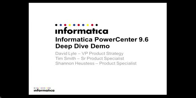 PowerCenter 9.6 Deep Dive Demo