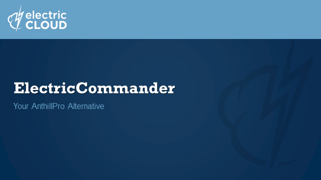 ElectricCommander: Your AnthillPro Alternative