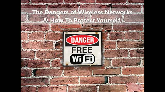 Dangers of Wireless Networks