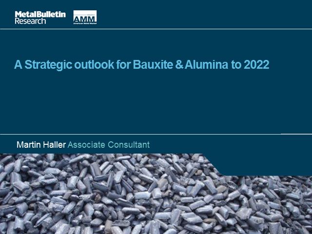 A Strategic Outlook for the Bauxite and Alumina Markets to 2022