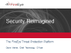 Security Reimagined - The FireEye Threat Protection Platform