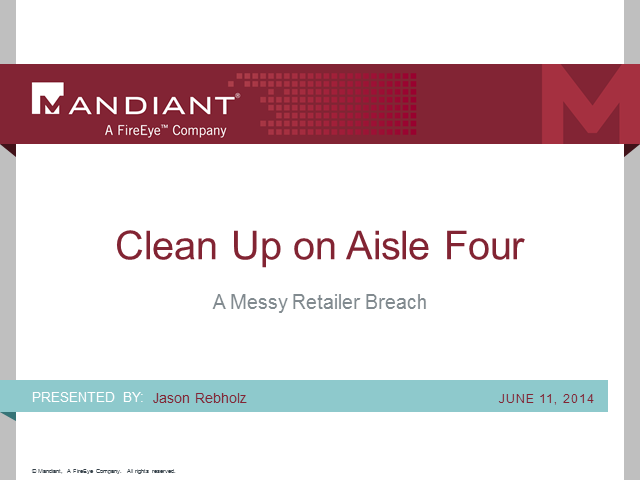 Clean Up on Aisle Four – A Messy Retailer Breach