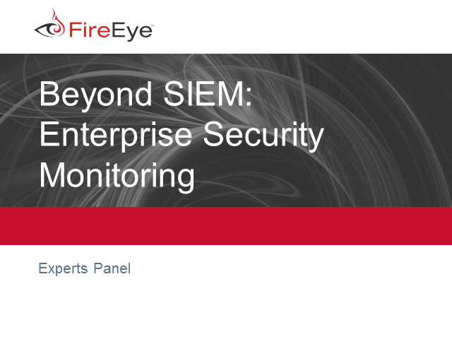 Experts Panel - Beyond SIEM: Enterprise Security Monitoring