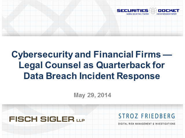 Cybersecurity & Financial Firms--Counsel as QB for Data Breach Incident Response
