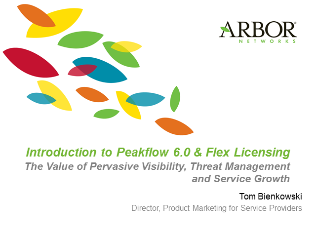 An Introduction to the Value of Peakflow SP 6.0 and Flex Licensing