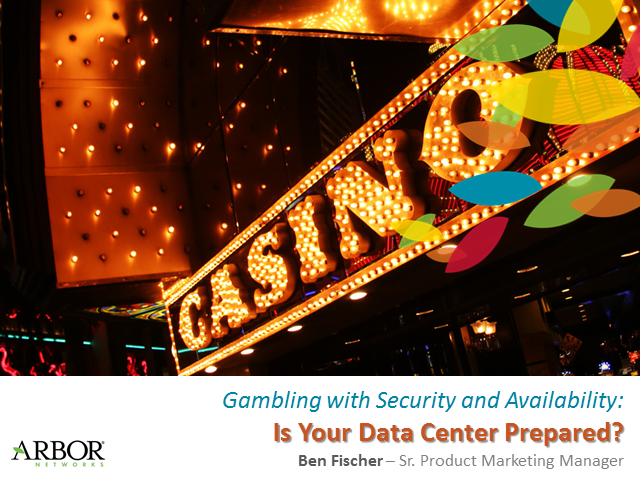Gambling with Security and Availability: Is Your Data Center Prepared?