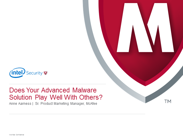 Does Your Advanced Malware Solution Play Well With Others?