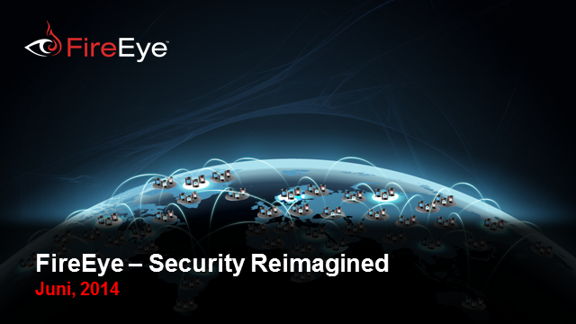 Security Reimagined – Die FireEye Threat Protection Platform