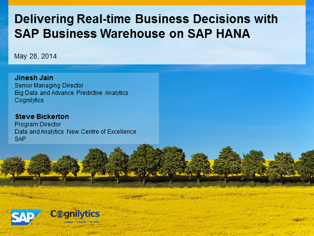Delivering Real-time Business Decisions with SAP Business Warehouse on SAP HANA