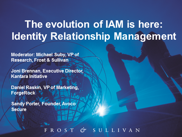 Panel: The Evolution of IAM is here, Identity Relationship Management