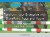 Transform your Enterprise with SharePoint Apps and Azure