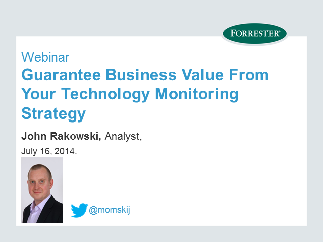 Guarantee Business Value From Your Technology Monitoring Strategy