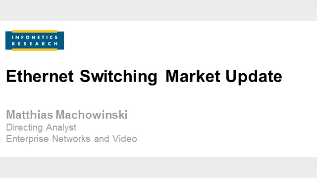 Ethernet Switching Market Update