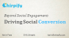 Beyond Engagement: Driving Conversion through Social Channels