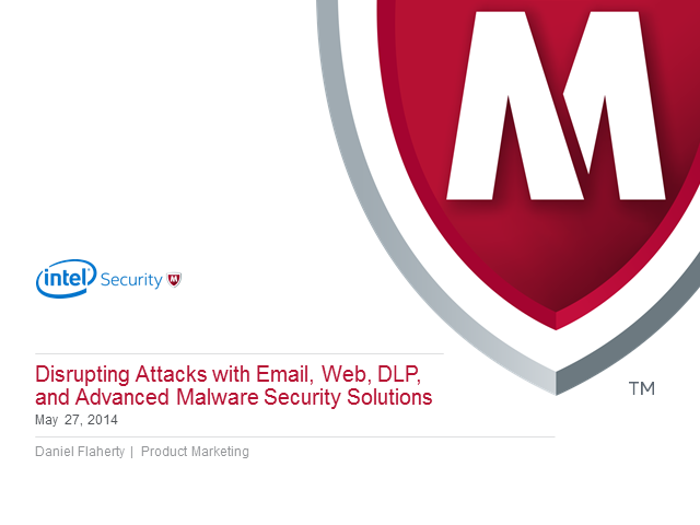 Disrupting Attacks with Email, Web, DLP, and Advanced Malware Security Solutions