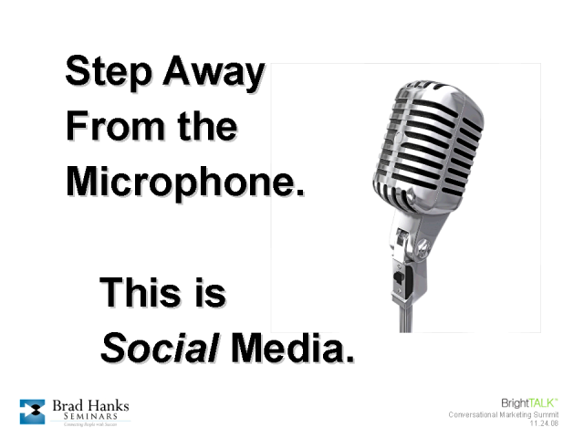 Step Away From the Microphone. This is Social Media.