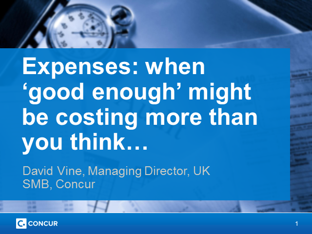 Expenses: When 'good enough' might be costing you more than you think…