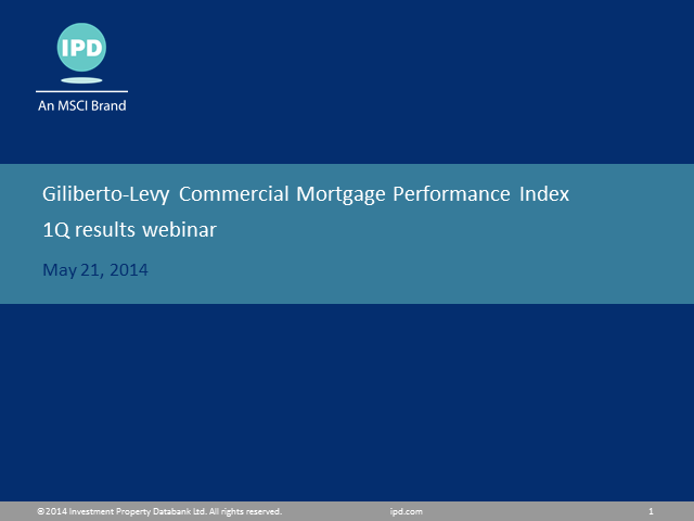Giliberto-Levy Commercial Mortgage Performance Index - 1Q 2014 results