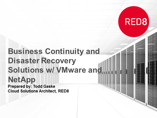Business Continuity and Disaster Recovery Solutions w/ VMware & NetApp