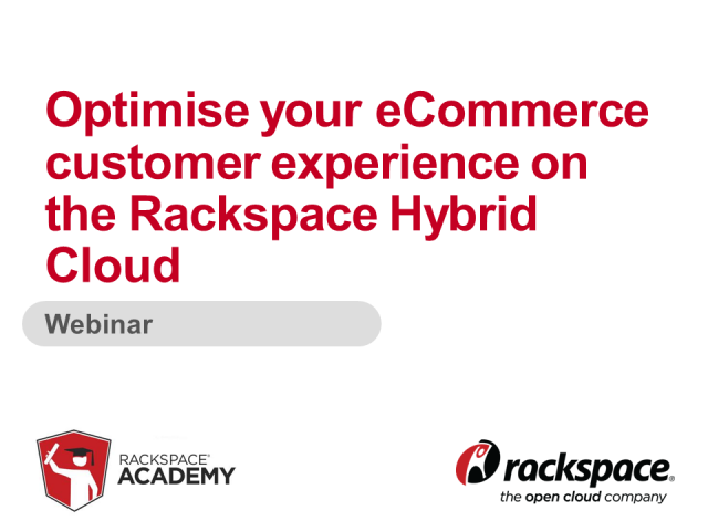 Optimise your eCommerce customer experience on the Rackspace Hybrid Cloud