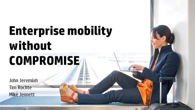 The Mobile Enterprise without compromise