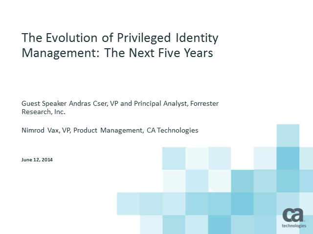 The Evolution of Privileged Identity Management: The Next Five Years