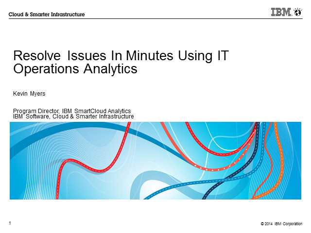 Find and Resolve IT Issues in Minutes using IT Operations Analytics
