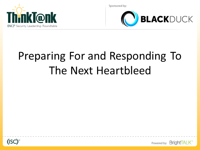 Preparing for and Responding to the Next Heartbleed