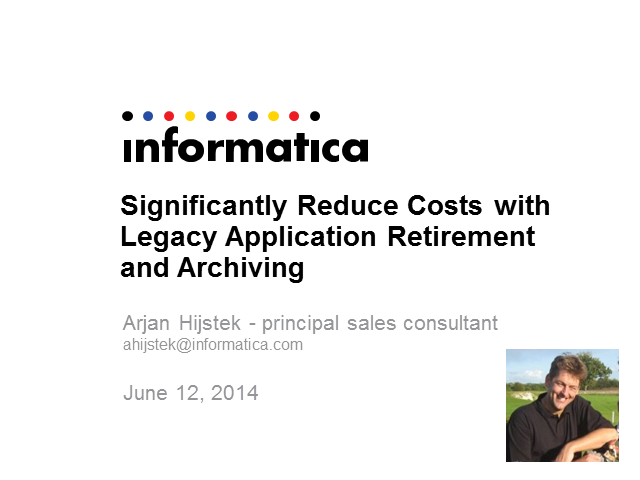 Significantly Reduce Costs with Legacy Application Retirement