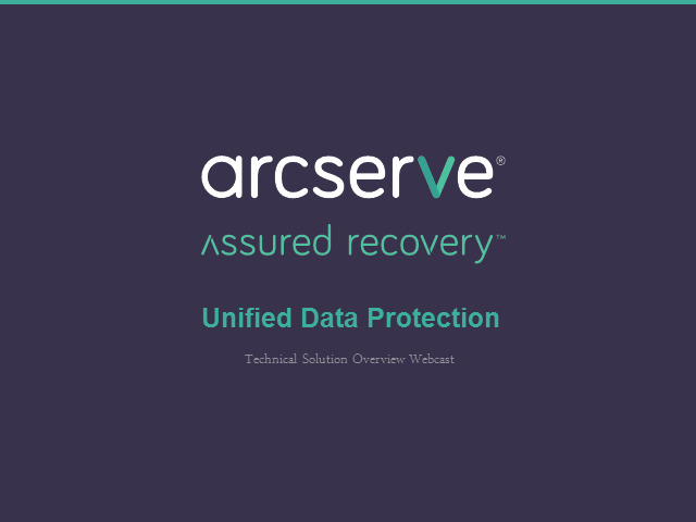 arcserve Unified Data Protection: Technical Overview