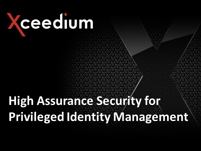 High Assurance Security for Privileged User Management